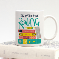 I'd Rather Be Reading Coffee Mug, Book Worm Gift