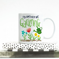 I'd Rather Be Gardening Coffee Mug, Gardeners Mug, Green Fingers