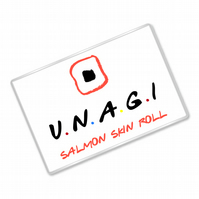 Salmon Skin Roll - Friends Inspired - Fridge Magnet