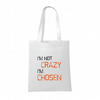 I'm Not Crazy, I'm Chosen- OITNB Inspired Tote Bag