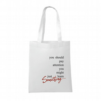 You Should Pay Attention- How To Get Away With Murder Inspired Tote Bag