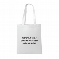 Friends inspired- They Don't Know - funny- Tote bag