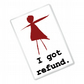 I Got Refund - Orphan Black Inspired - Fridge Magnet