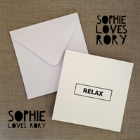 RELAX - Greetings Card by Sophie Loves Rory