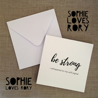 Be Strong, I Whispered To My WIFI Signal - Greetings Card by Sophie Loves Rory