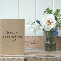 Happy Cake Eating Day - Humour - Funny Birthday Card