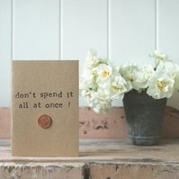 Don't Spend It All At Once - Penny - Humour - Funny Birthday Card