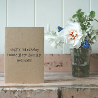 Immediate Family Member- Humour - Funny Birthday Card