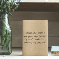 Overstay Welcome - Funny Humour - New Home - Moving - House Warming Card