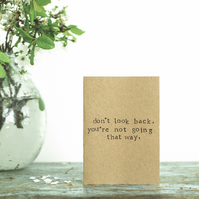 Don't Look Back Your Not Going That Way - Card - Moving On