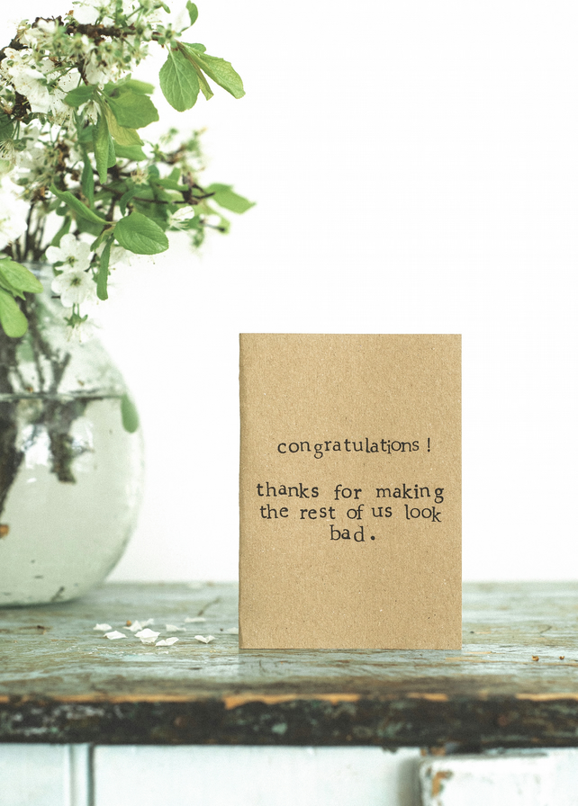 Congratulations - Rest Of Us Look Bad - Funny Humour Card
