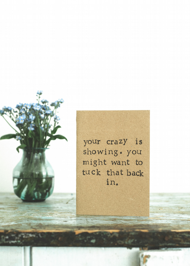 Your Crazy Is Showing You Might Want To Tuck That Back In - Humour Funny Card