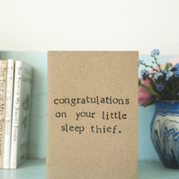 New Baby Card - Sleep Thief  - Baby Girl - Boy