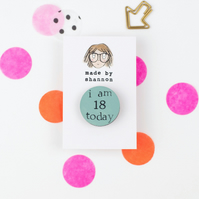 Custom Made Birthday Badge - Brooch - Age - Personalised