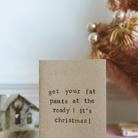 Get Your Fat Pants At The Ready - Humour Christmas Card A6 Eco-Friendly