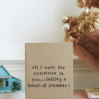 All I Want For Christmas - Presents - Funny - Humour Christmas Card