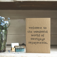 Welcome To Mortgage Repayments - New Home Card - Funny - Humour