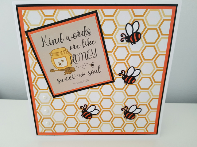 Kind words are like honey....sweet to the soul - Greeting card