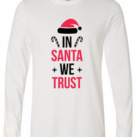 In Santa We Trust Mens Long Sleeve Tee