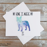 My Home Is Where My French Bulldog Is - Greeting Cards - Birthday Cards