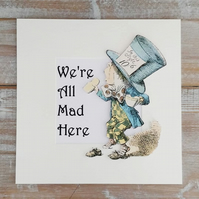 Alice In Wonderland  - Mad Hatter - Quotes - Mount - Home Decor