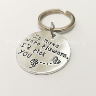 If Mums Were Flowers I'd Pick You - Mum Keyring - Cute Gift For Mum - Keychain