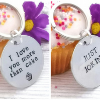 I Love You More Than Cake … Just Joking - Funny Cupcake Keyring - Anniversary