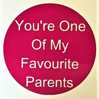 You're One Of My Favourite Parents (Pink) Card - Handmade Greeting Card