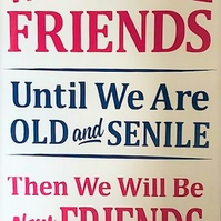 Friends Til We Are Old & Senile Card - Handmade Greeting Card