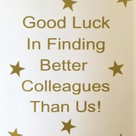 Good Luck In Finding Better Colleagues Card - Handmade Greeting Card