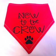 Adjustable NEW TO THE CREW Dog Bandana - Various Sizes