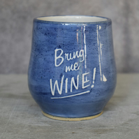Bring me WINE! wheel thrown pottery wine cup tumbler