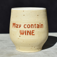 May contain WINE wheel thrown pottery wine cup tumbler