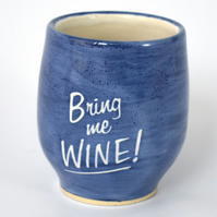 Bring me WINE! wheel thrown pottery wine cup tumbler (Free UK postage)