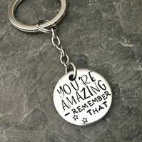 You're amazing keyring, Handstamped keyring, inspirational quotes