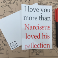 I Love You More Than Narcissus Loves His Reflection Greek Mythology, Anniversary
