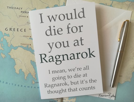 I Would Die for You at Ragnarok Norse Mythology Funny Anniversary, Birthday Card