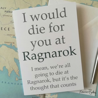 I Would Die for You at Ragnarok Norse Mythology Funny Anniversary Card