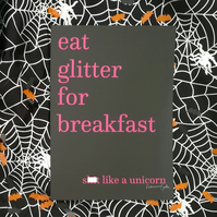 Eat Glitter for Breakfast and Sh-t Like a Unicorn  Halloween Print Funny
