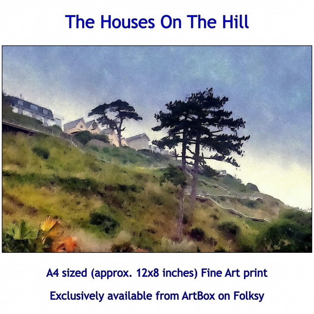 The Houses On The Hill - Fine Art Print, exclusively available from this store