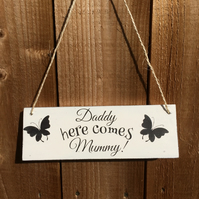 Shabby Chic Wedding Sign Daddy Here Comes Mummy