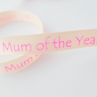 Mum of the Year satin ribbon 15mm wide