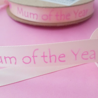 Mum of the Year Satin ribbon 16mm x 2 metres