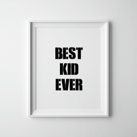 Black And White Best Kid Ever Print