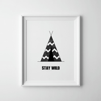Black And White Stay Wild Teepee Print