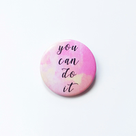Motivational Quote Button Badge You Can Do It Positive Quote