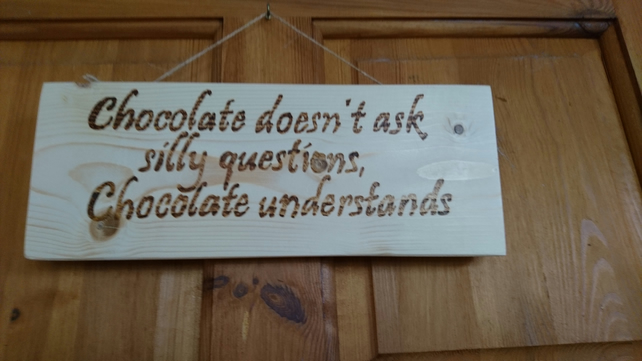Wooden plaque with quote in pyrography - ideal for chocolate lovers
