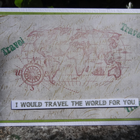 Card - I Would Travel The World For You.   (57036)
