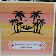 Retirement Card - Retirement: World's longest coffee break   (SQ007)