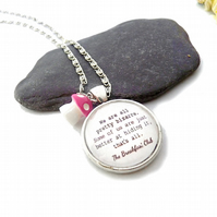 Necklace - bizarre - toadstool, a quote from the movie, necklace with sentence